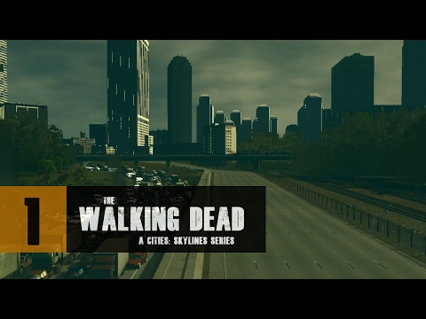 Cities: Skylines - The Walking Dead Series - The Atlanta Skyline - EP01