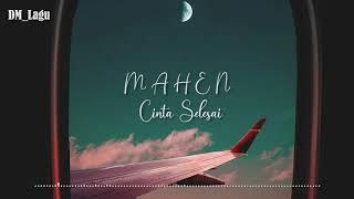 Mahen - Cinta Selesai ( Lirik )