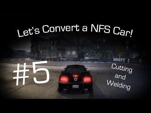 [TUTORIAL] Let's Convert a NFS Car! - Part 5 - Cutting & Welding