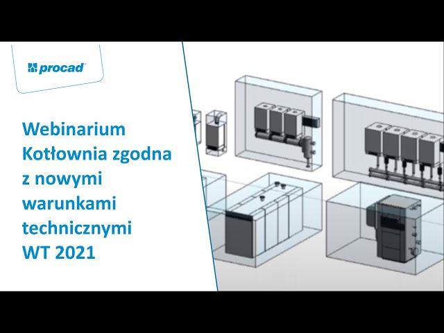 Webinarium: Kotłownia zgodna z nowymi warunkami technicznymi WT 2021