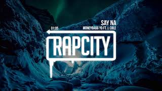 MoneyBagg Yo - Say Na (ft. J. Cole) thumbnail