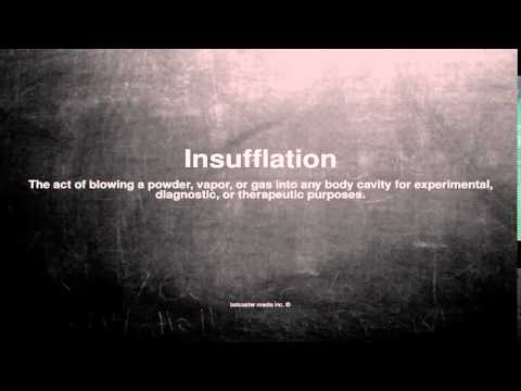 Medical vocabulary: What does Insufflation mean