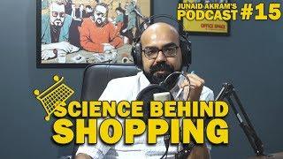 Science Behind Shopping | Junaid Akram's Podcast#15