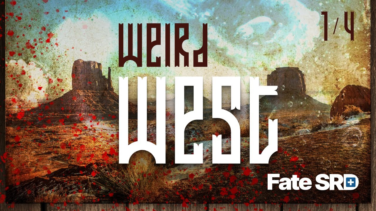 Weird West (with Gadgets and Gear) — Learn to Play the Fate RPG
