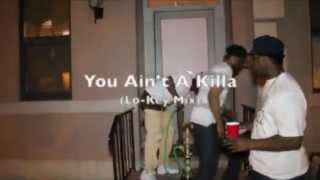 You Aint a Killa (Lo-Key Mix) Video