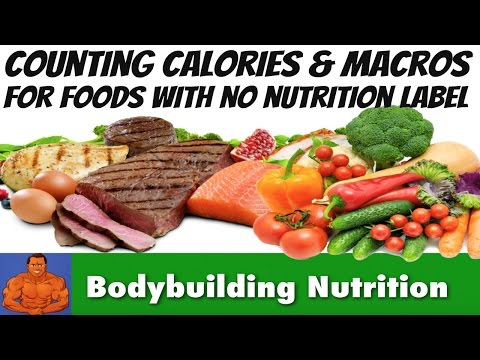Counting Calories & Macros for Foods with No Nutritional Label