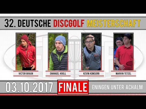 32. Deutsche Discgolf  Meisterschaft 2017 | FINALE | J. Braun, E. Kroll, K. Konsorr, M. Tetzel