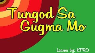 Download Tungod Sa Gugma Mo Lyrics MP3 song and Music Video