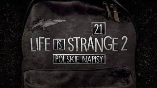 Life is Strange 2 (Napisy PL) #21 - Epizod 5 (Po Polsku / Gameplay PL / Zagrajmy w)