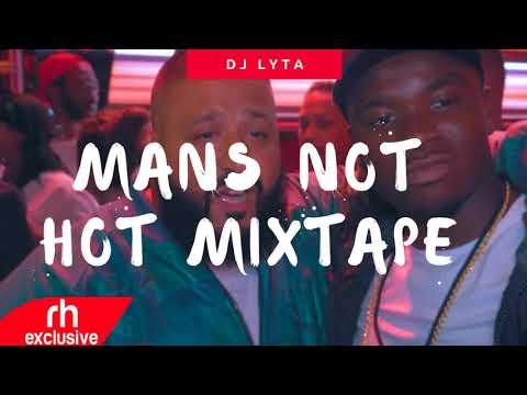 DJ LYTA   MAN'S NOT HOT HIPHOP MIX( RH EXCLUSIVE)