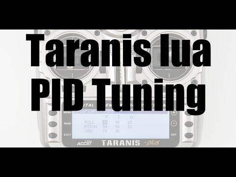 Taranis LUA Script : Tune PIDs from your Taranis - FPV FlightClub