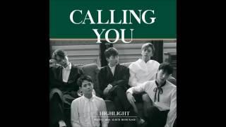 HIGHLIGHT - CALLING YOU (audio)