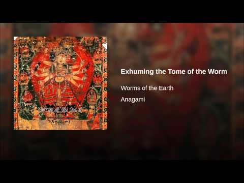 Exhuming the Tome of the Worm