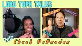 Lord Toph Talks with Chuck DeBroder!