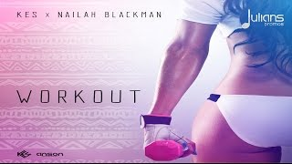kes x nailah blackman work out 2017 soca prod by anson pro hd