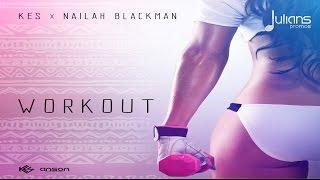 """Kes x Nailah Blackman - Work Out """"2017 Soca"""" (Trinidad)"""