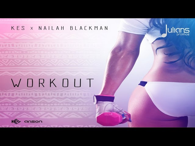 kes-x-nailah-blackman-work-out-2017-soca-trinidad-julianspromostv-2017-music