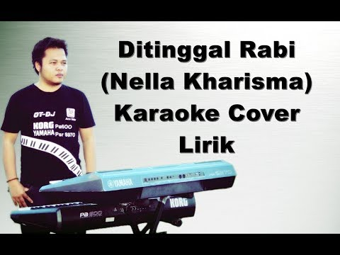 Ditinggal Rabi | Nella Kharisma | Karaoke Yamaha Psr s970