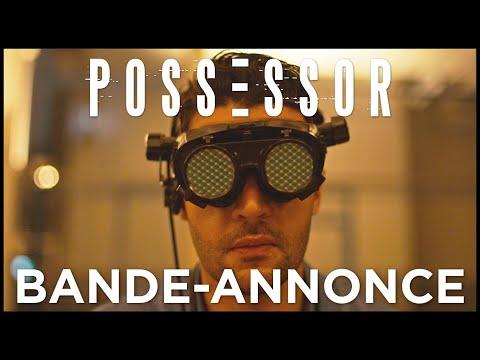 POSSESSOR - Bande-annonce officielle VOST