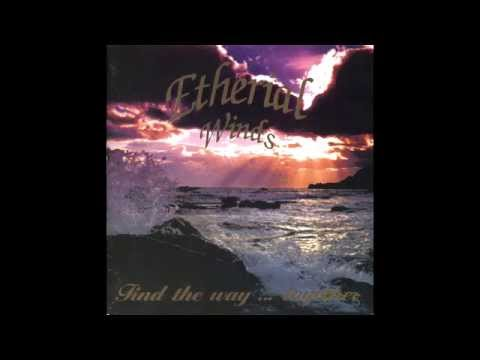 Etherial Winds - Find the Way... Together (Full album HQ)