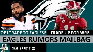 Eagles Rumors: OBJ To Philly? Eagles Draft: Exploring Trading Up And Down Options In 2020 NFL Draft