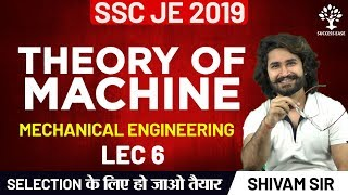 SSC JE 2019 | Mechanical Engineering | Theory Of Machine | Lec 6