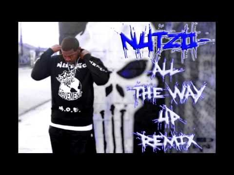 NUTZO - ALL THE WAY UP REMIX