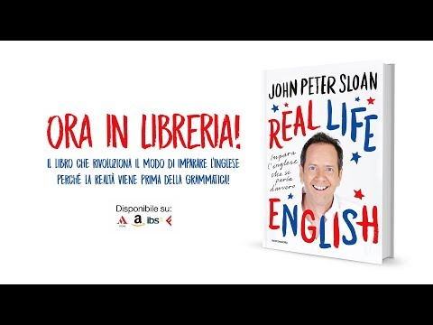 John Peter Sloan - Cos'è REAL LIFE ENGLISH?