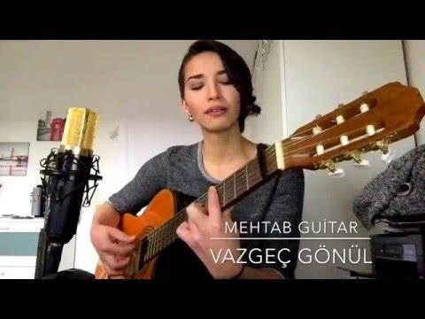 Vazgec gönül - Mehtab Guitar (Cover)