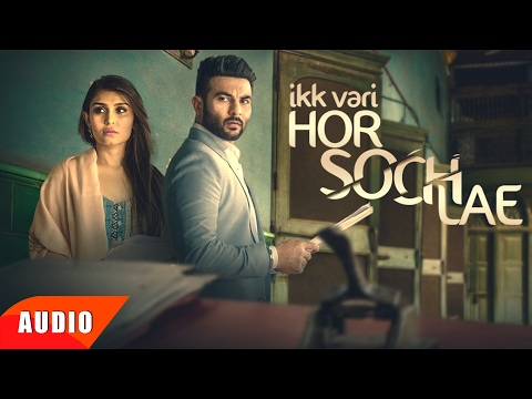 Ik Vaari Hor Soch Lae (Full Audio Song) | Harish Verma | Jaani | B Praak | Speed Records