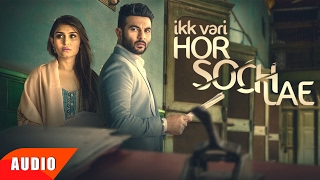 Ik Vaari Hor Soch Lae (Full Audio Song) | Harish Verma | Jaani | B Praak | Speed Records
