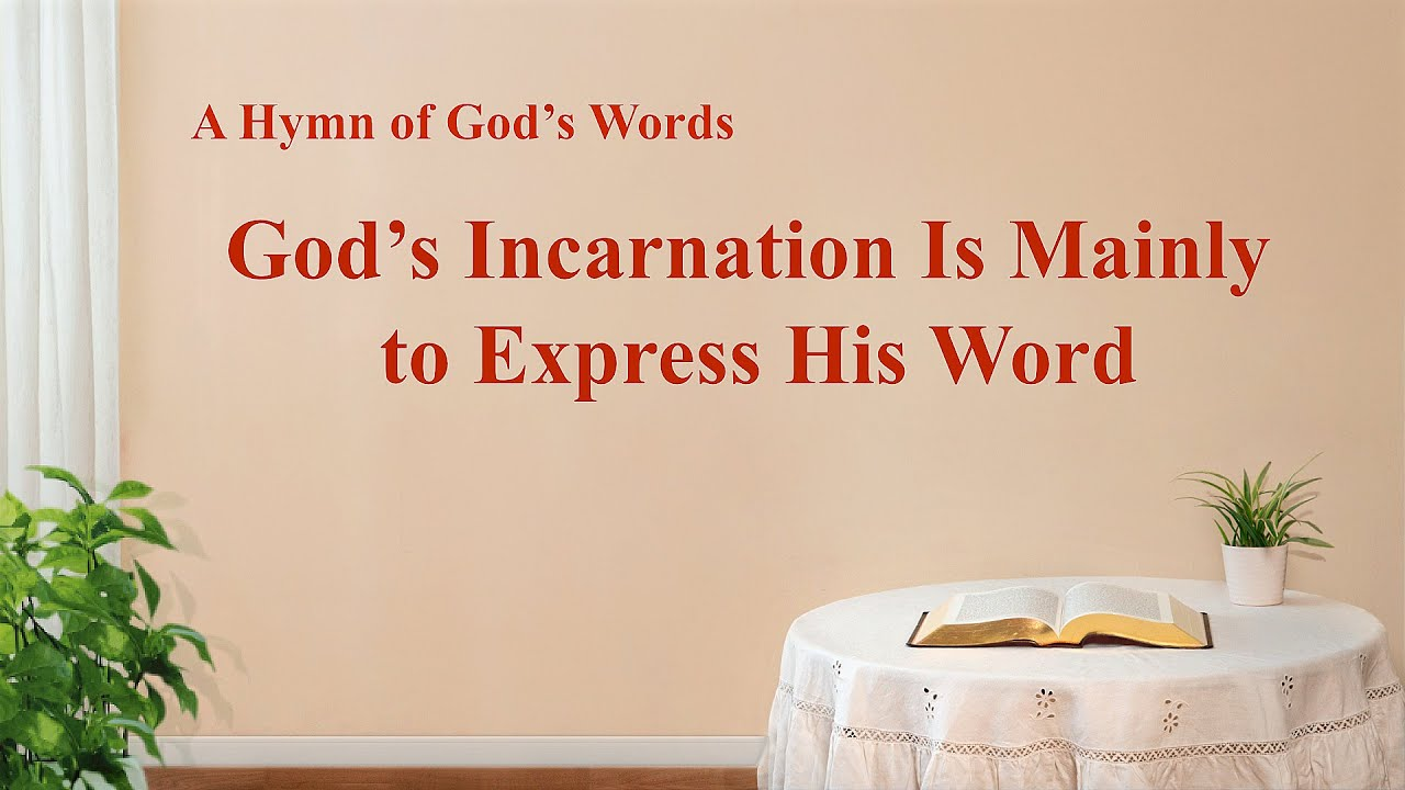 """""""God's Incarnation Is Mainly to Express His Word"""" 