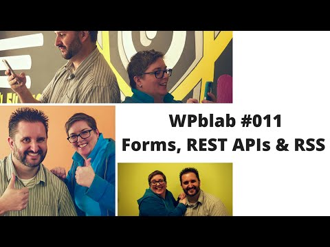 #WPblab - EP011 Forms, REST APIs & RSS