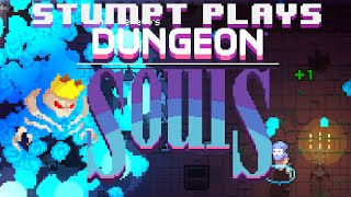 Stumpt Plays - Dungeon Souls