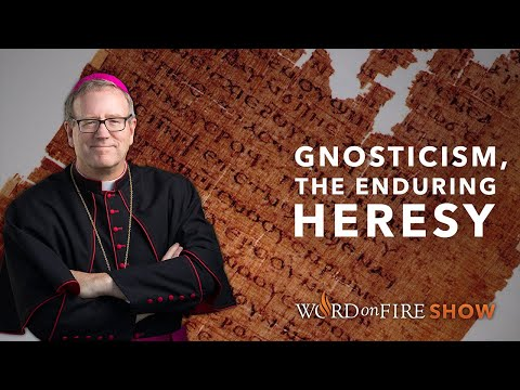 Gnosticism, the Enduring Heresy