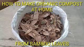Download lagu CARA MEMBUAT KOMPOS ORGANIK DAUN BAMBU//HOW TO MAKE ORGANIC COMPOST AT HOME FROM BAMBOO LEAVES