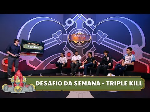 Desafio da Semana - Triple Kill (29/01/2018)