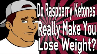 Do Raspberry Ketones Really Make You Lose Weight?
