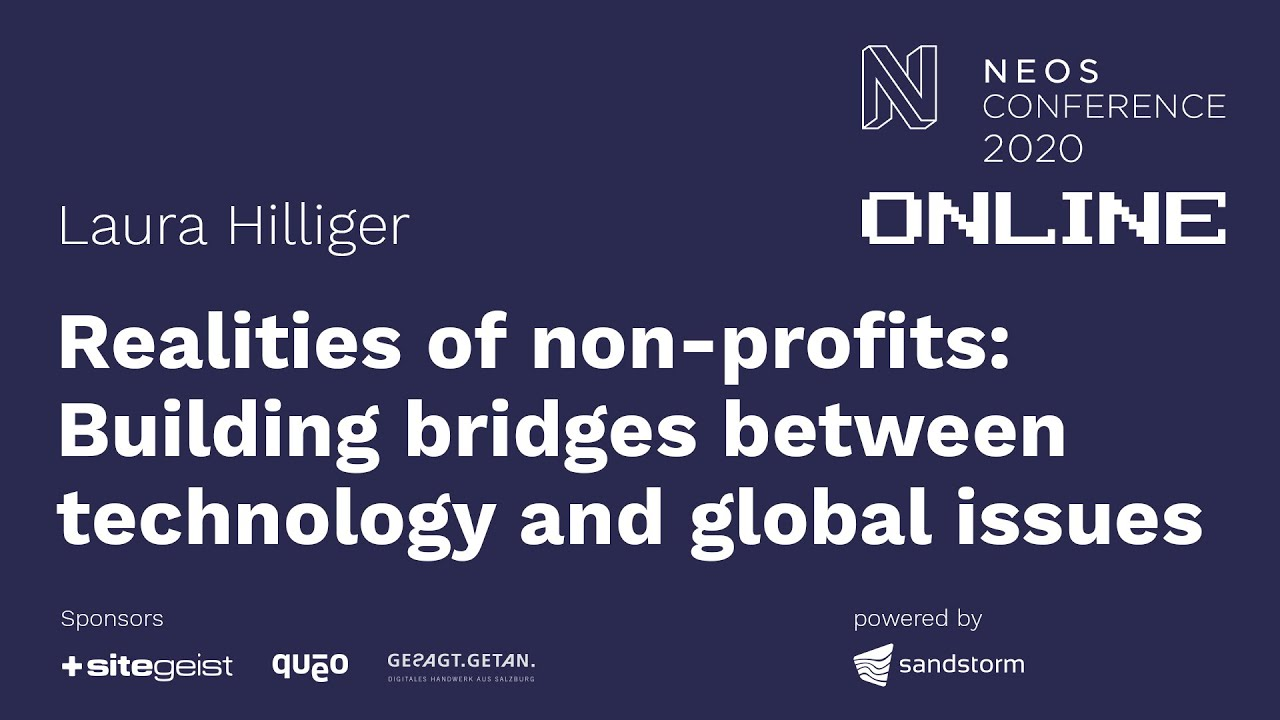 Realities of non-profits: Building bridges between technology ... - Laura Hilliger | Neos Con 2020