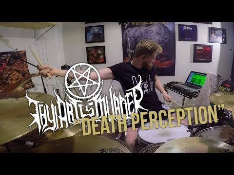Thy Art Is Murder - Death Perception - Drum Cover