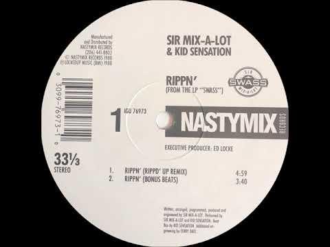Sir Mix-A-Lot & Kid Sensation - Rippn' (Rippd' Up Remix)(Nastymix Records 1988)