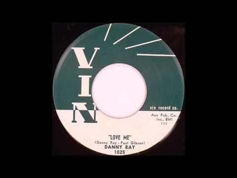 Danny Ray  Love Me  VIN  1025