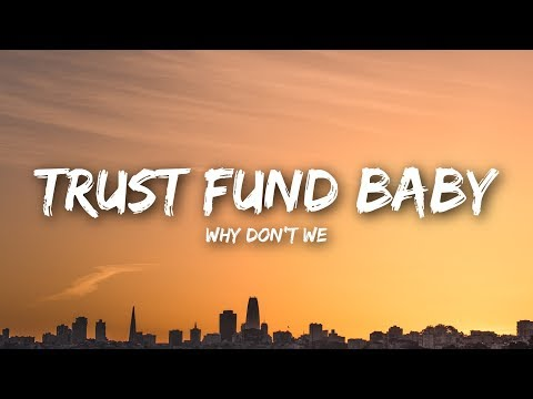 why-don't-we---trust-fund-baby-(lyrics-/-lyrics-video)
