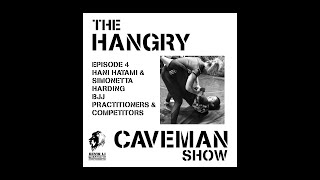 🦁Hangry Caveman Ep4 with Hani Hatami & Sim Harding (BJJ Practitioners and Competitors)