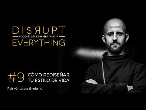 CÓMO HACKEAR TU ESTILO DE VIDA || Disrupt Everything Podcast #9
