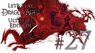 Let's Play Dragon Age Origins: Ultimate Edition Ep. 27