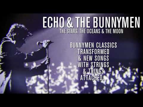ECHO AND THE BUNNYMEN - The Stars, The Oceans & The Moon - 2018