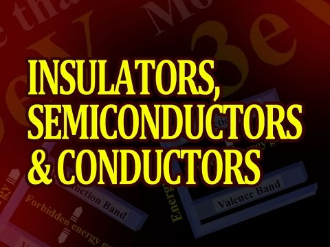 Insulators, semiconductors and conductors
