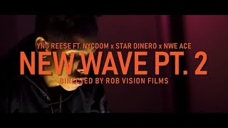 YNG Reese ft. NYCDom, Star Dinero, & NWE Ace - New Wave Part 2 (Offici