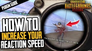 HOW TO INCREASE YOUR REACTION SPEED IN PUBG MOBILE
